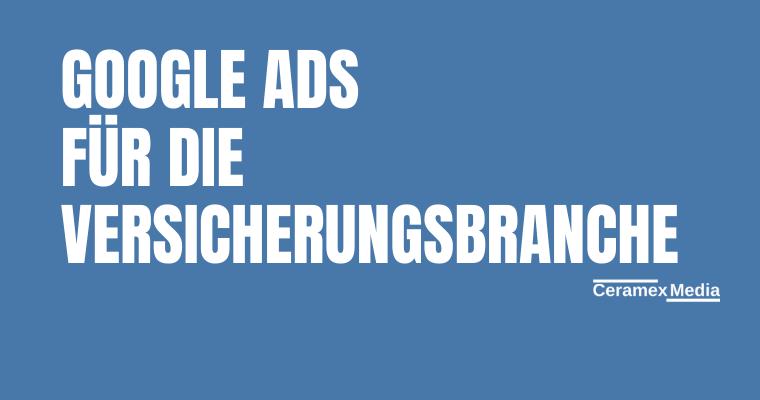 Google Ads für die Versicherungsbranche