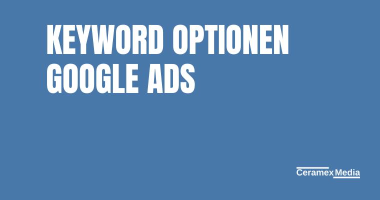 Keyword Optionen Google Ads
