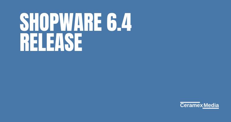 Shopware 6.4 Release
